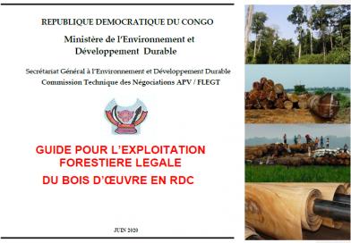 Secrétariat Général à l'Environnement et Développement Durable Commission Technique des Négociations APV / FLEGT – GUIDE POUR L'EXPLOITATION FORESTIERE LEGALE DU BOIS D'OEUVRE EN RDC