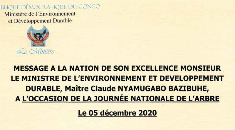MESSAGE A LA NATION DE SON EXCELLENCE MONSIEUR LE MINISTRE DE L'ENVIRONNEMENT ET DEVELOPPEMENT DURABLE, Maître Claude NYAMUGABO BAZIBUHE, A L'OCCASION DE LA JOURNEE NATIONALE DE L'ARBRE.