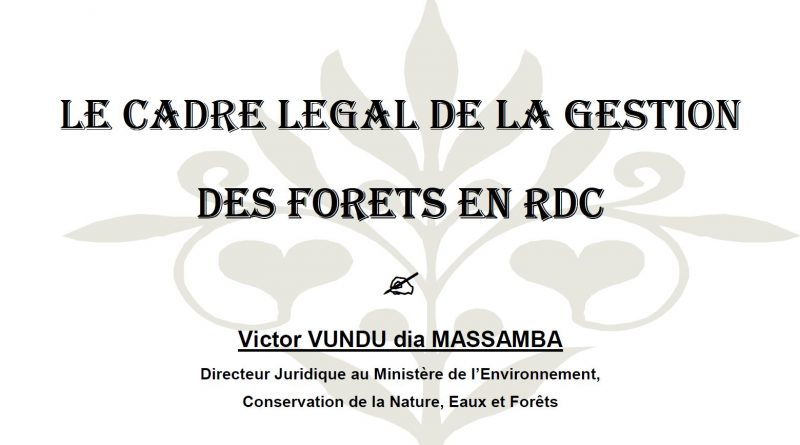 LE CADRE LEGAL DE LA GESTION DE FORETS EN RDC