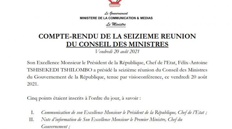 COMPTE-RENDU DE LA SEIZIEME REUNION DU CONSEIL DES MINISTRES Vendredi 20 août 2021